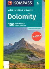 Dolomity : 100 nejkrásnějších tras  (odkaz v elektronickém katalogu)