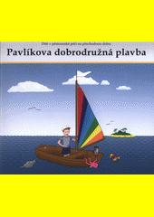Dítě v pěstounské péči na přechodnou dobu : Pavlíkova dobrodružná plavba  (odkaz v elektronickém katalogu)