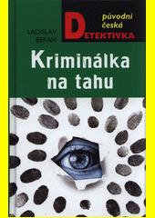 Kriminálka na tahu  (odkaz v elektronickém katalogu)