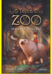 Tajná zoo. Podivné zmizení  (odkaz v elektronickém katalogu)