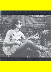 Blues for Salvador  (odkaz v elektronickém katalogu)
