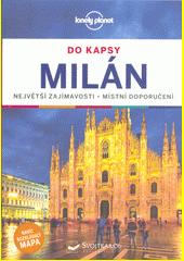 Milán : do kapsy : největší zajímavosti, místní doporučení  (odkaz v elektronickém katalogu)