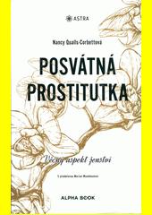 Posvátná prostitutka : věčný aspekt ženství  (odkaz v elektronickém katalogu)
