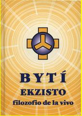 Bytí = Ekzisto : filozofio de la vivo  (odkaz v elektronickém katalogu)