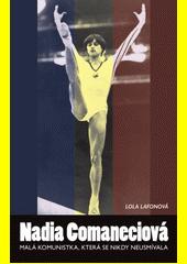 Nadia Comaneciová : malá komunistka, která se nikdy neusmívala  (odkaz v elektronickém katalogu)