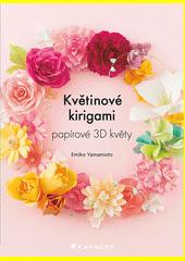 Květinové kirigami : 3D květy  (odkaz v elektronickém katalogu)