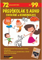 Předškolák s ADHD : chování a komunikace  (odkaz v elektronickém katalogu)