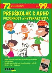 Předškolák s ADHD : pozornost a hyperaktivita  (odkaz v elektronickém katalogu)
