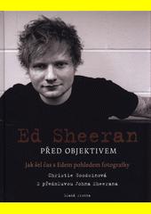 Ed Sheeran před objektivem : jak šel čas s Edem pohledem fotografky  (odkaz v elektronickém katalogu)