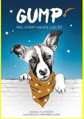 Gump : pes, který naučil lidi žít  (odkaz v elektronickém katalogu)