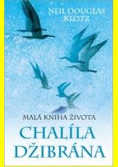 Malá kniha života Chalíla Džibrána  (odkaz v elektronickém katalogu)