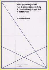 Přístupy nadaných žáků 1. a 2. stupně základní školy k řešení některých typů úloh v matematice  (odkaz v elektronickém katalogu)