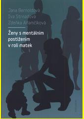 Ženy s mentálním postižením v roli matek  (odkaz v elektronickém katalogu)