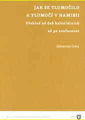 Jak se tlumočilo a tlumočí v Namibii : přehled od dob koloniálních až po současnost  (odkaz v elektronickém katalogu)
