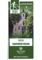 Pěšky po jižních Čechách. 17, Okolím Kadovského viklanu (odkaz v elektronickém katalogu)