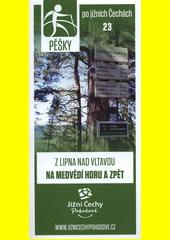 Pěšky po jižních Čechách. 23, Z Lipna nad Vltavou na Medvědí horu a zpět (odkaz v elektronickém katalogu)