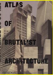 Atlas of brutalist architecture (odkaz v elektronickém katalogu)