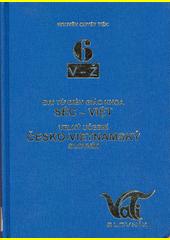 Velký učební česko-vietnamský slovník = Đại từ điển giáo khoa Séc-Việt 6, V - Ž  (odkaz v elektronickém katalogu)