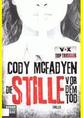 Die Stille vor dem Tod : thriller  (odkaz v elektronickém katalogu)