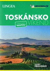 Toskánsko - víkend : s rozkládací mapou  (odkaz v elektronickém katalogu)