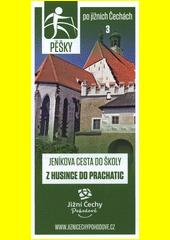 Pěšky po jižních Čechách. 3, Jeníkova cesta do školy z Husince do Prachatic (odkaz v elektronickém katalogu)