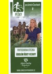 Pěšky po jižních Čechách. 2, Fritschova stezka údolím řeky Vltavy (odkaz v elektronickém katalogu)