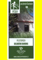 Pěšky po jižních Čechách. 30, Po stopách selského baroka (odkaz v elektronickém katalogu)