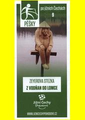 Pěšky po jižních Čechách. 9, Zeyerova stezka z Vodňan do Lomce (odkaz v elektronickém katalogu)