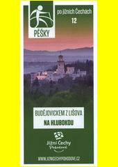 Pěšky po jižních Čechách. 12, Budějovickem z Lišova na Hlubokou (odkaz v elektronickém katalogu)
