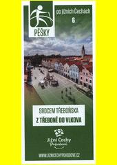Pěšky po jižních Čechách. 6, Srdcem Třeboňska z Třeboně do Vlkova (odkaz v elektronickém katalogu)