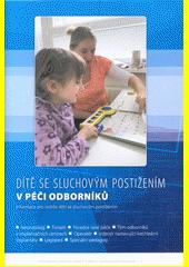 Dítě se sluchovým postižením v péči odborníků : informace pro rodiče dětí se sluchovým postižením  (odkaz v elektronickém katalogu)