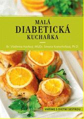 Malá diabetická kuchařka  (odkaz v elektronickém katalogu)