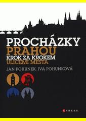 Procházky Prahou : krok za krokem ulicemi města  (odkaz v elektronickém katalogu)