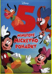 5-minutové Mickeyho pohádky  (odkaz v elektronickém katalogu)