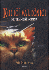 Kočičí válečníci. Nejtemnější hodina  (odkaz v elektronickém katalogu)