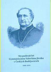 Sto padesát let Gymnázia J.V. Jirsíka v Českých Budějovicích : 1868-2018 (odkaz v elektronickém katalogu)