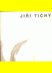 Jiří Tichý, 70 let : výstavní síň Mánes, Praha 1994 (odkaz v elektronickém katalogu)