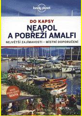 Neapol a pobřeží Amalfi : největší zajímavosti, místní doporučení  (odkaz v elektronickém katalogu)