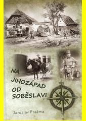 Na jihozápad od Soběslavi  (odkaz v elektronickém katalogu)