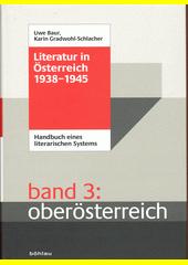 Literatur in Österreich 1938-1945 : Handbuch eines literarischen Systems. Band 3, Oberösterreich  (odkaz v elektronickém katalogu)