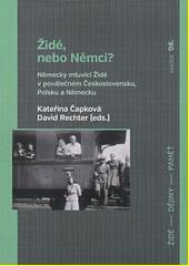 Židé, nebo Němci? : německy mluvící Židé v poválečném Československu, Polsku a Německu  (odkaz v elektronickém katalogu)