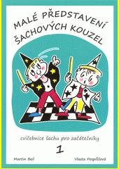 Malé představení šachových kouzel : 1. díl cvičebnice šachu pro začátečníky  (odkaz v elektronickém katalogu)