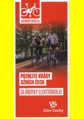 Poznejte krásy jižních Čech : za řidítky elektrokola! (odkaz v elektronickém katalogu)
