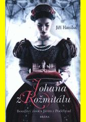 Johana z Rožmitálu  (odkaz v elektronickém katalogu)