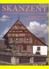 Skanzeny v České republice : muzea lidové architektury v přírodě v České republice a Slovenské republice  (odkaz v elektronickém katalogu)