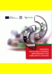 Podpora sociálních podniků prostřednictvím veřejných zakázek  (odkaz v elektronickém katalogu)