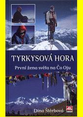Tyrkysová hora : první žena světa na Čo Oju  (odkaz v elektronickém katalogu)