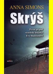 Skrýš : první případ vězeňské lékařky Evy Hanssenové  (odkaz v elektronickém katalogu)