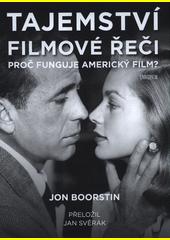 Tajemství filmové řeči : proč funguje americký film?  (odkaz v elektronickém katalogu)