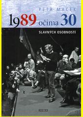 1989 očima 30 slavných osobností  (odkaz v elektronickém katalogu)